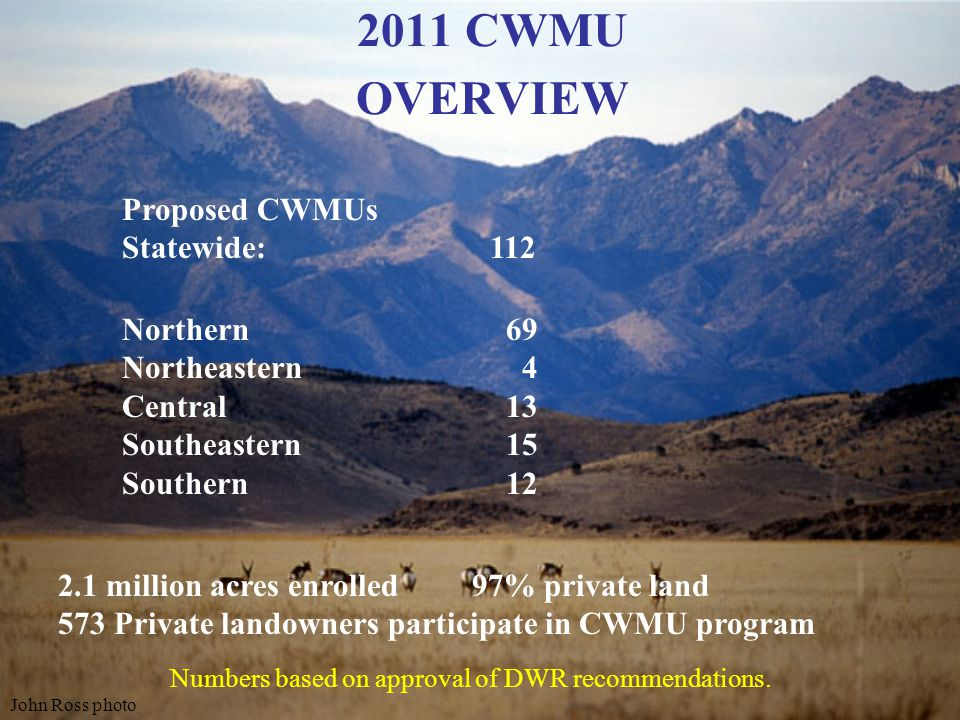 2011 CWMU OVERVIEW Proposed CWMUs Statewide: 112 Northern 69