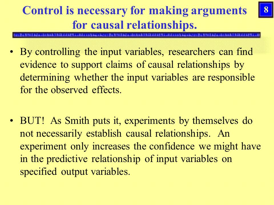 Control is necessary for making arguments for causal relationships.