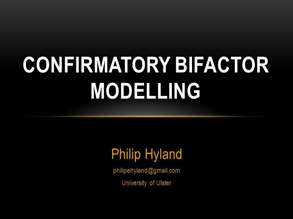 Confirmatory Bifactor modelling