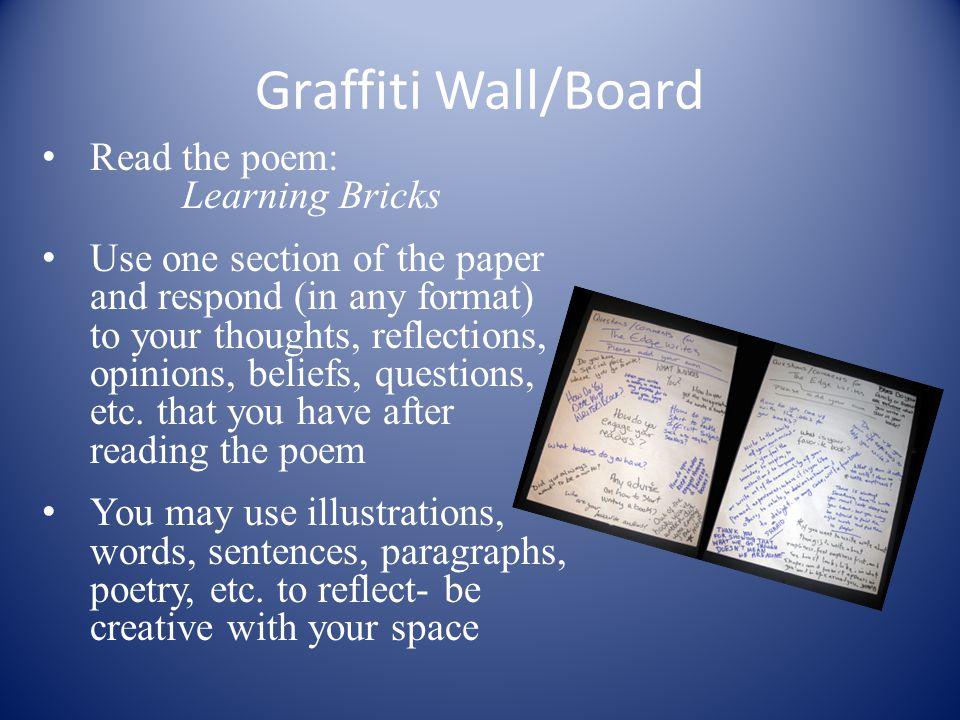 Graffiti Wall/Board Read the poem: Learning Bricks