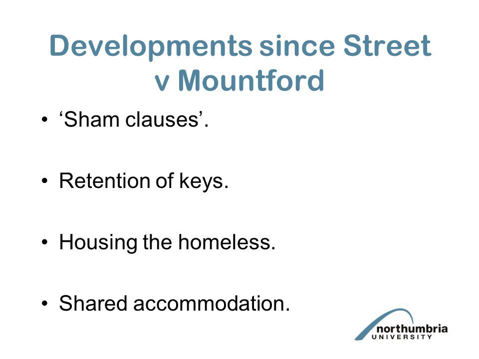 Developments since Street v Mountford