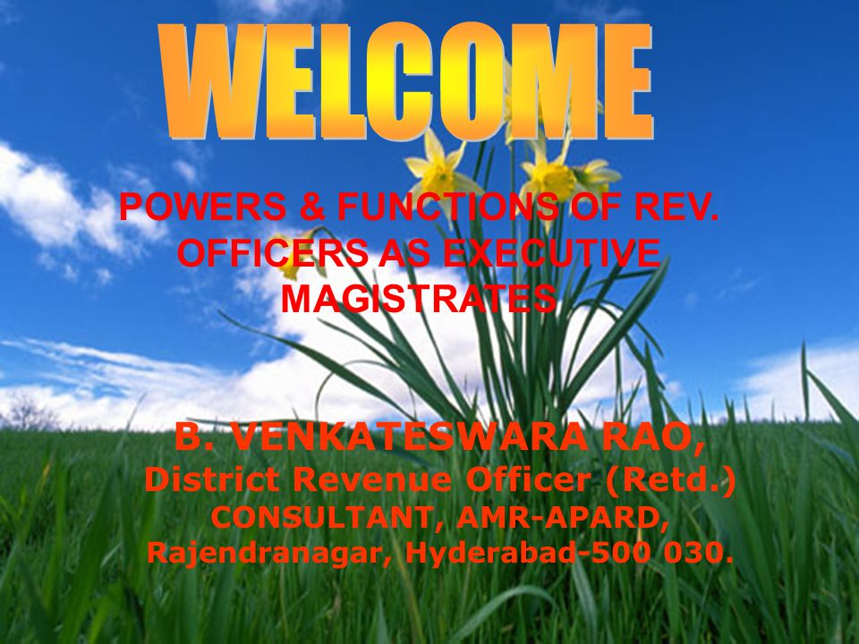 WELCOME POWERS & FUNCTIONS OF REV. OFFICERS AS EXECUTIVE MAGISTRATES
