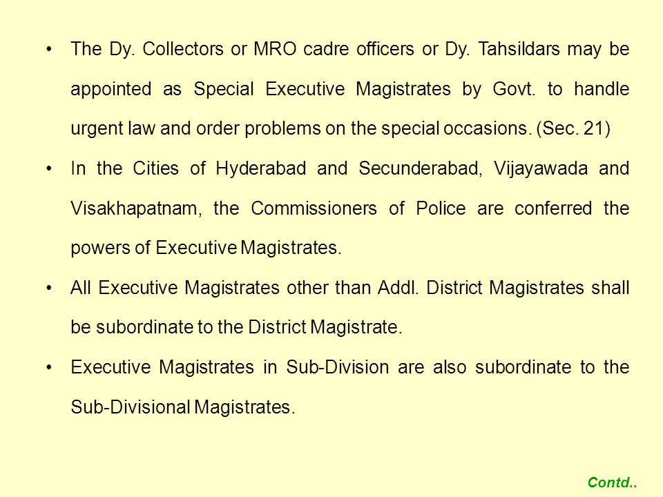 The Dy. Collectors or MRO cadre officers or Dy