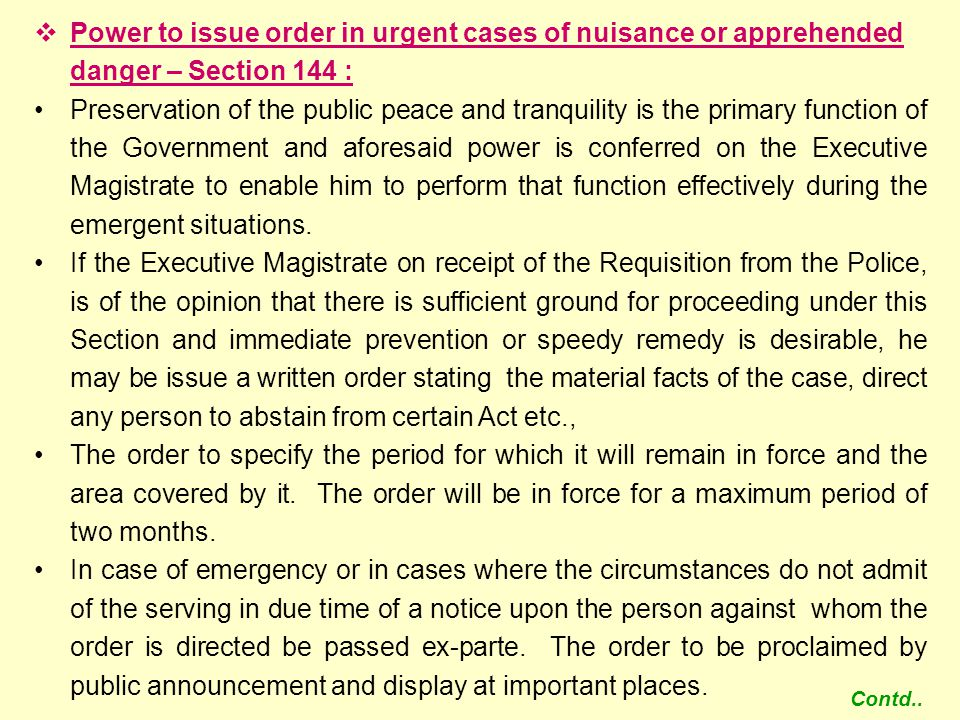 Power to issue order in urgent cases of nuisance or apprehended danger – Section 144 :
