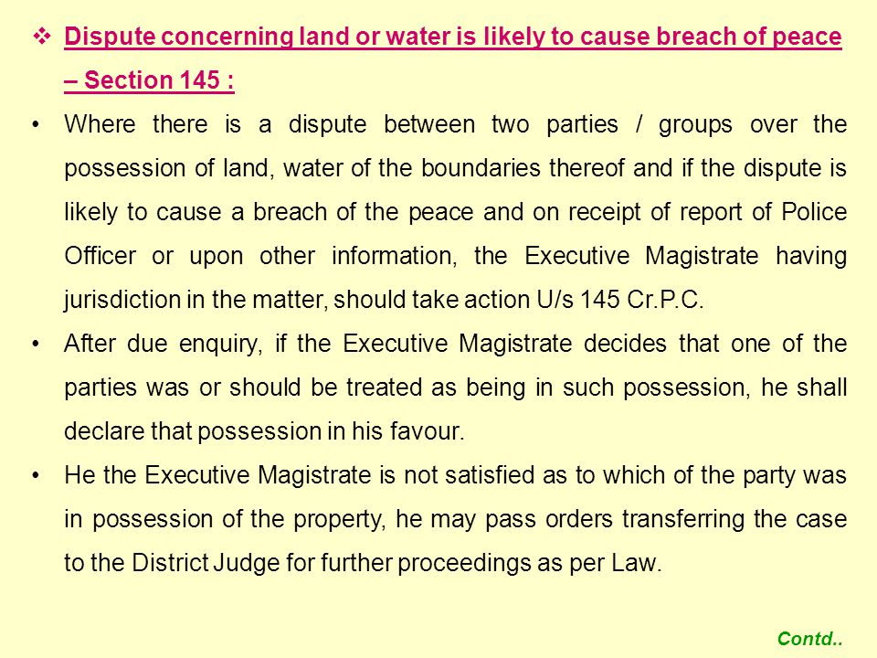 Dispute concerning land or water is likely to cause breach of peace – Section 145 :