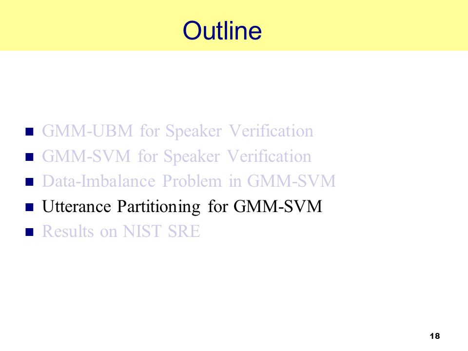 Outline GMM-UBM for Speaker Verification