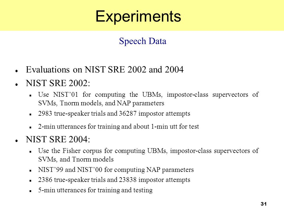 Experiments Speech Data Evaluations on NIST SRE 2002 and 2004