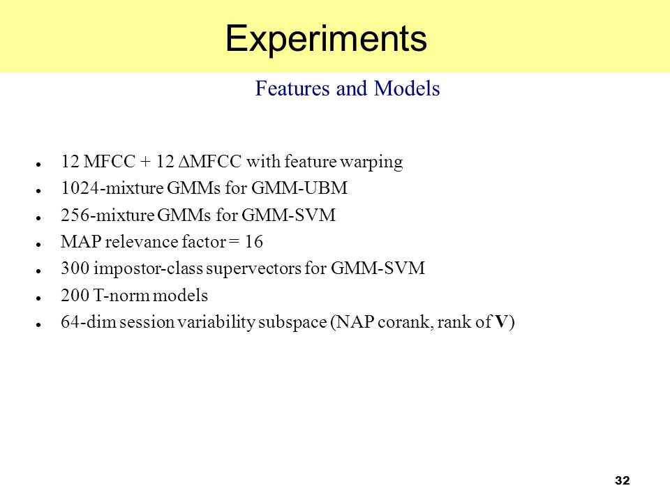Experiments Features and Models