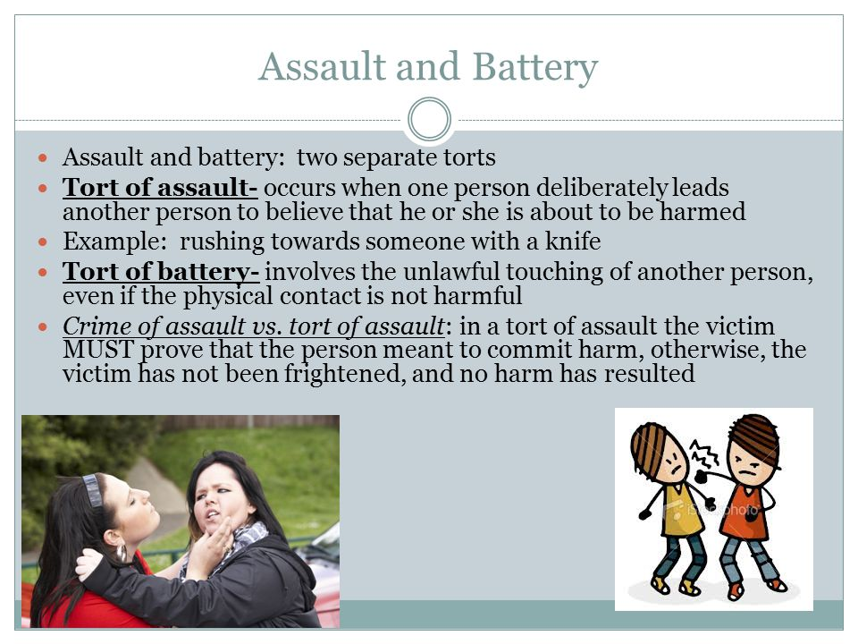 Assault and Battery Assault and battery: two separate torts