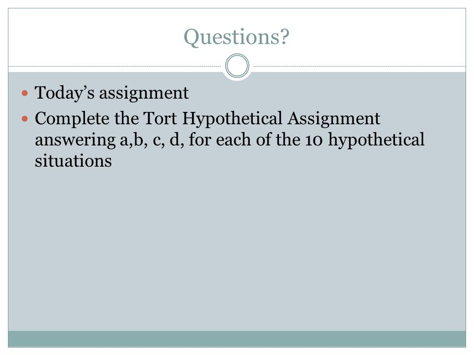 Questions Today's assignment