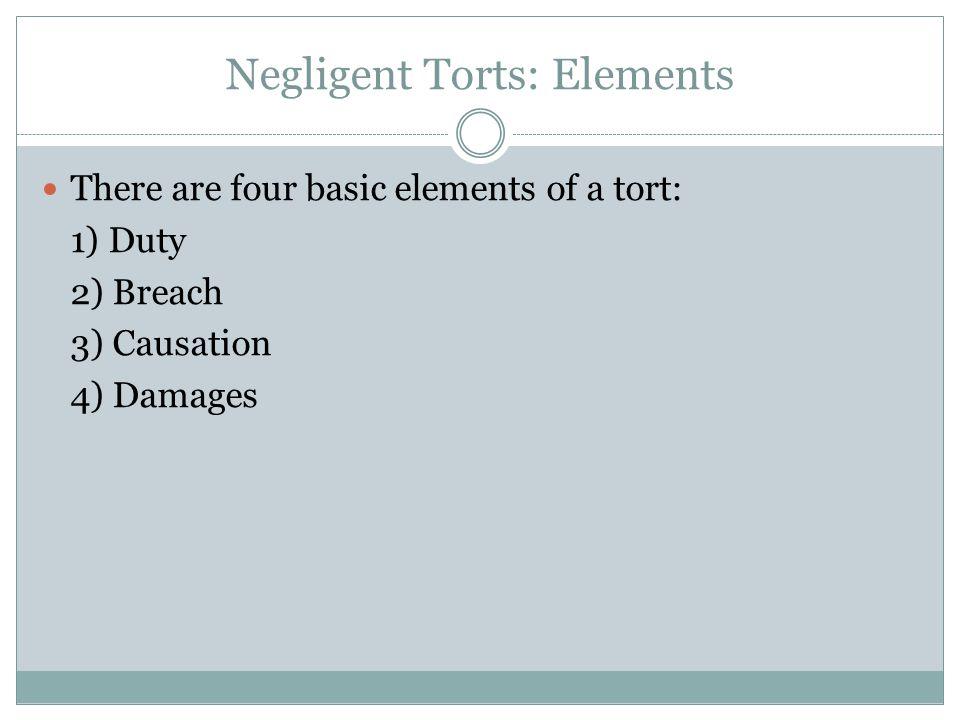 Negligent Torts: Elements
