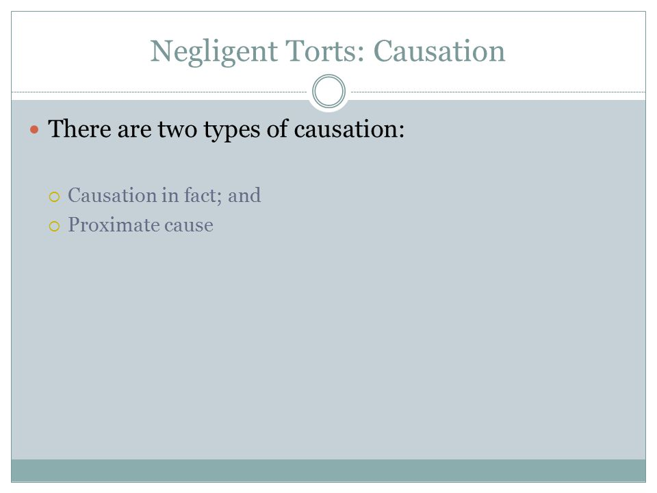Negligent Torts: Causation
