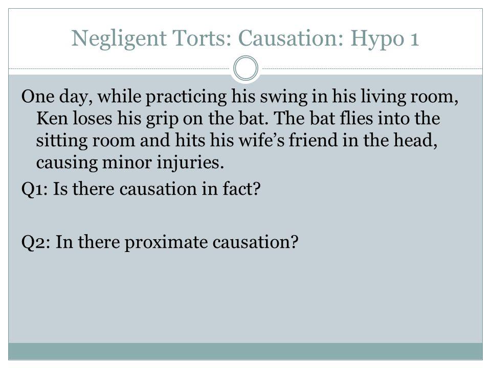 Negligent Torts: Causation: Hypo 1