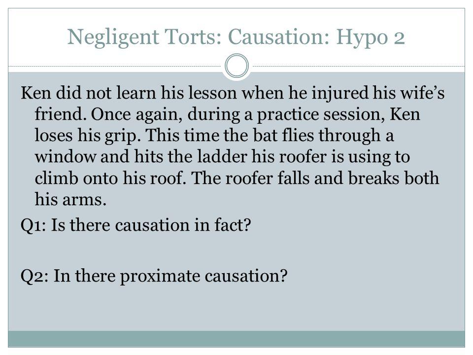 Negligent Torts: Causation: Hypo 2