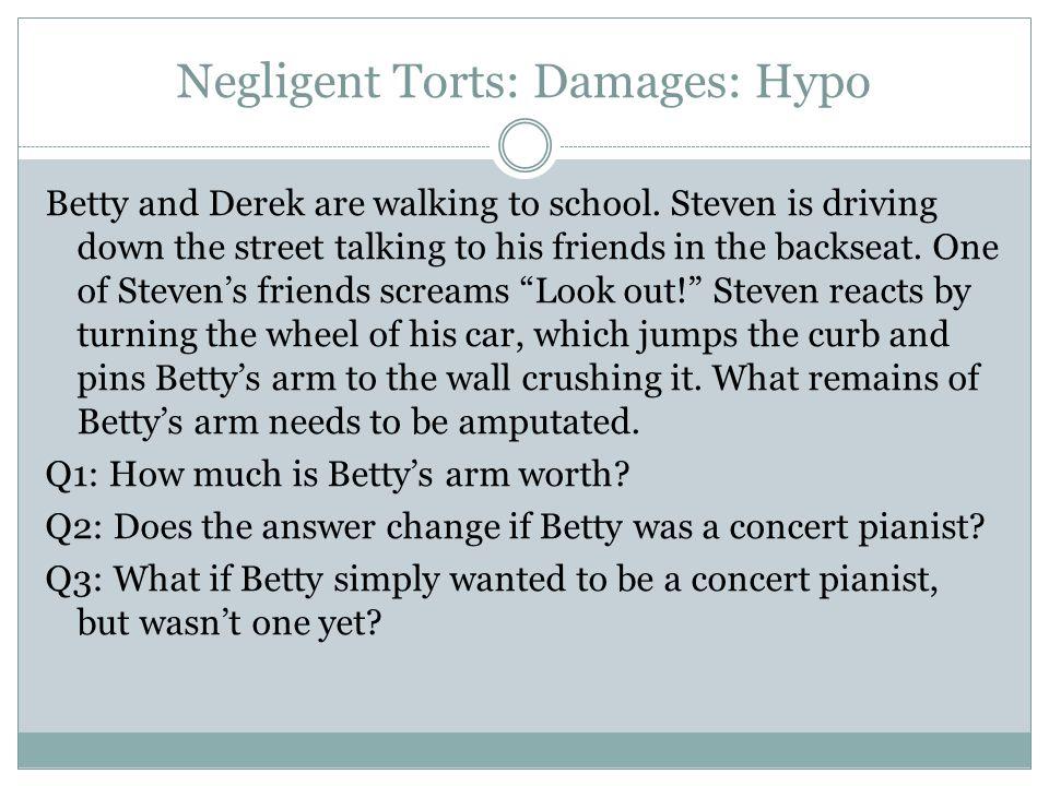 Negligent Torts: Damages: Hypo