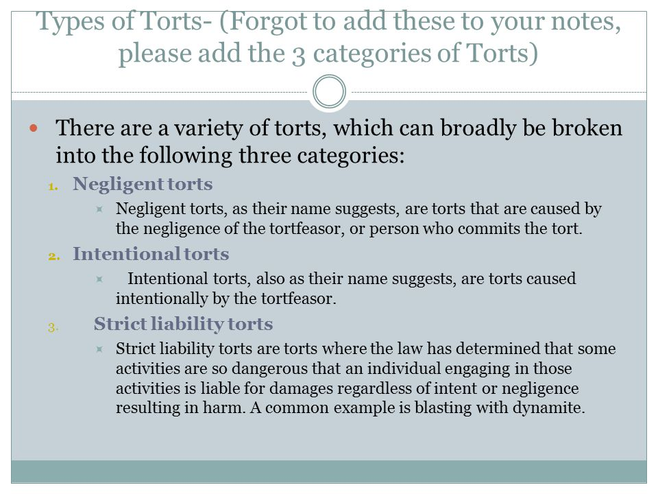 Types of Torts- (Forgot to add these to your notes, please add the 3 categories of Torts)