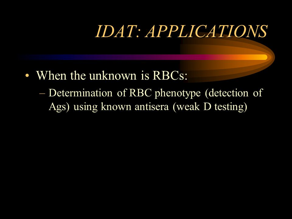 IDAT: APPLICATIONS When the unknown is RBCs: