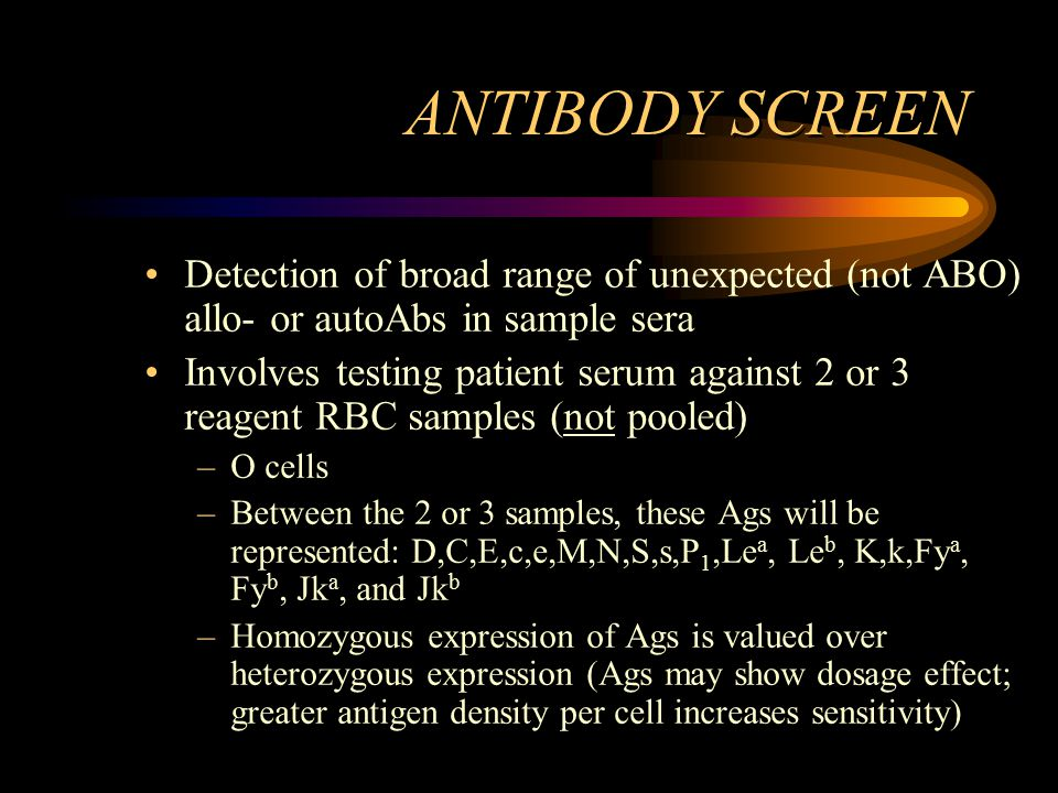 ANTIBODY SCREEN Detection of broad range of unexpected (not ABO) allo- or autoAbs in sample sera.