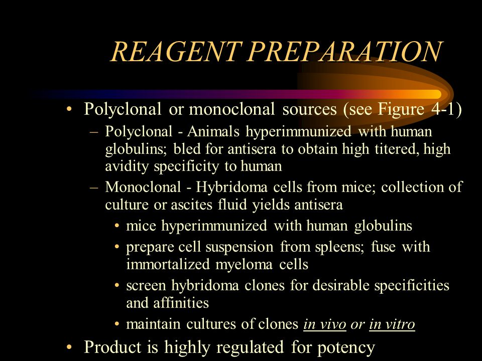 REAGENT PREPARATION Polyclonal or monoclonal sources (see Figure 4-1)