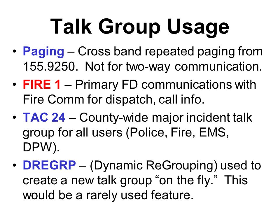 Talk Group Usage Paging – Cross band repeated paging from 155.9250. Not for two-way communication.