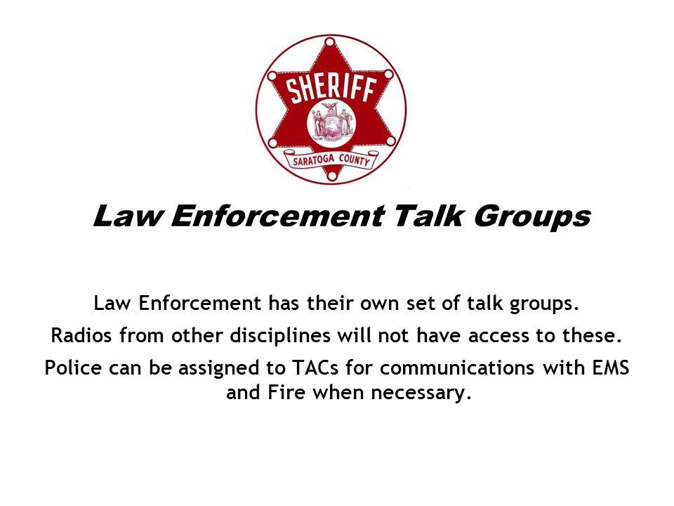 Law Enforcement Talk Groups