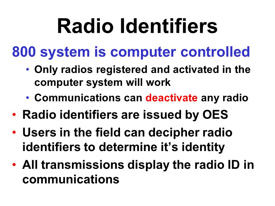 Radio Identifiers 800 system is computer controlled