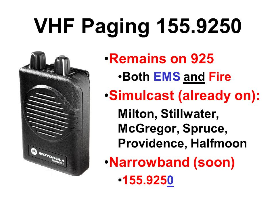 VHF Paging 155.9250 Remains on 925 Simulcast (already on):