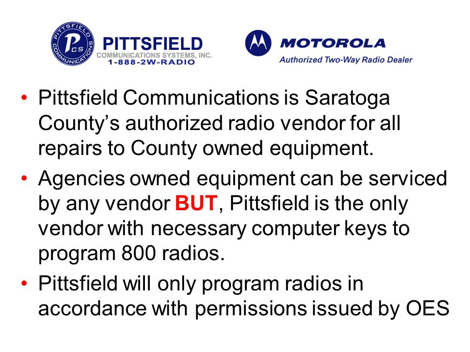 Pittsfield Communications is Saratoga County's authorized radio vendor for all repairs to County owned equipment.