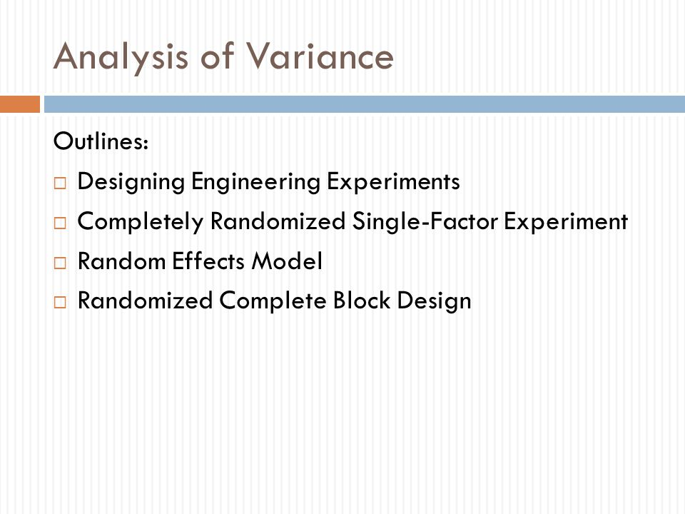 Analysis of Variance Outlines: Designing Engineering Experiments