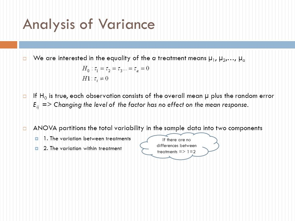 If there are no differences between treatments => 1=2