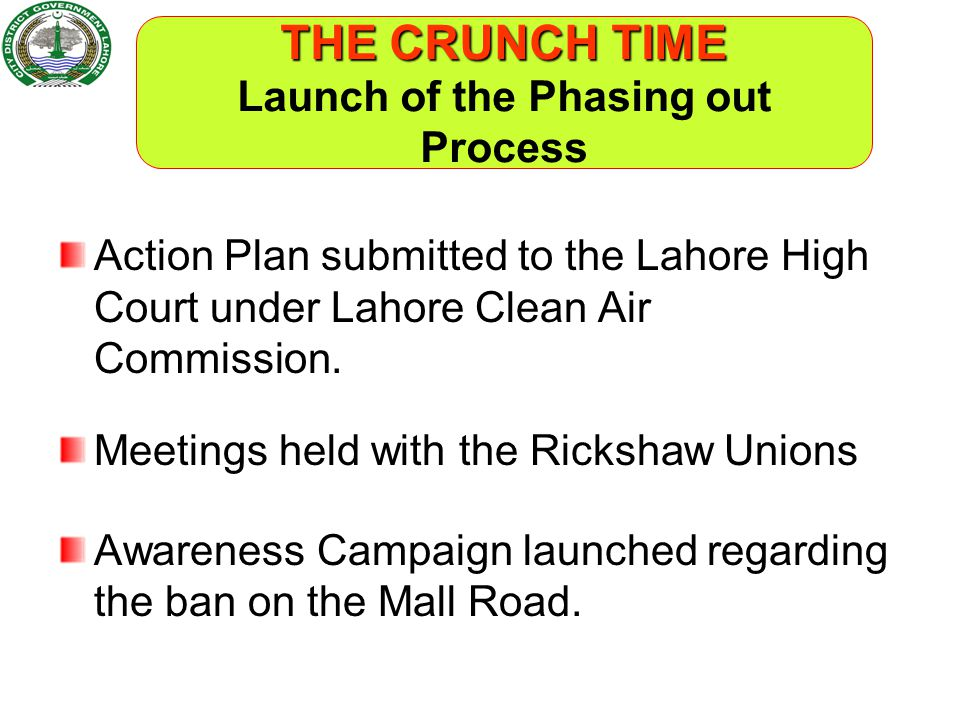 THE CRUNCH TIME Launch of the Phasing out Process