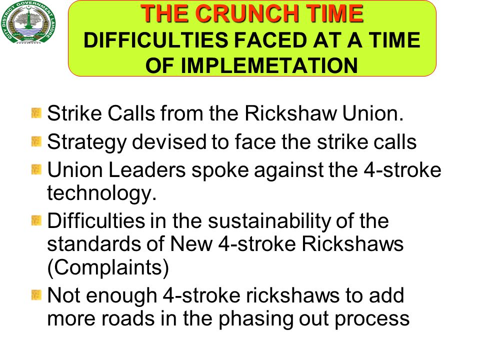 THE CRUNCH TIME DIFFICULTIES FACED AT A TIME OF IMPLEMETATION