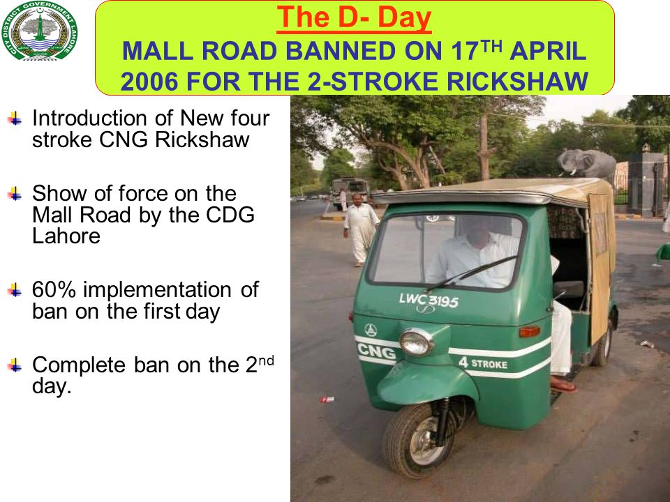 The D- Day MALL ROAD BANNED ON 17TH APRIL 2006 FOR THE 2-STROKE RICKSHAW