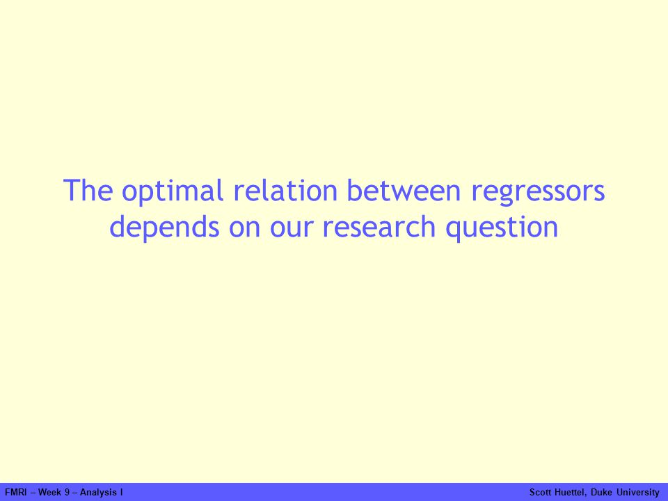 The optimal relation between regressors depends on our research question