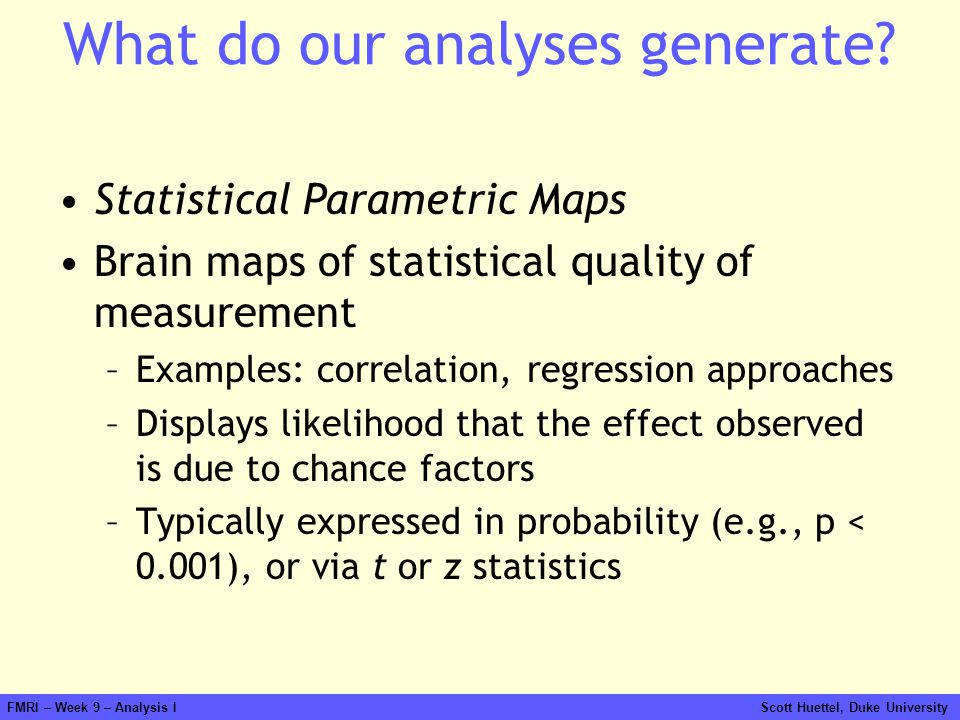 What do our analyses generate