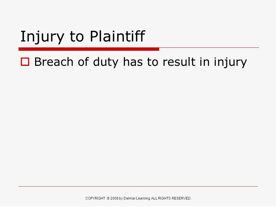 Injury to Plaintiff Breach of duty has to result in injury