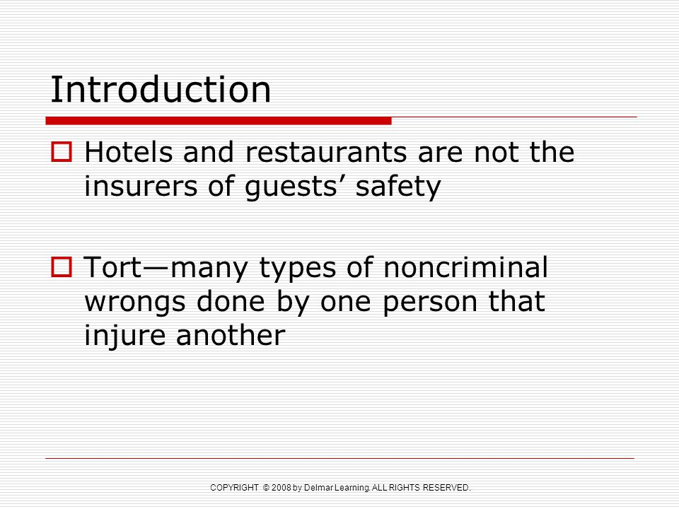 Introduction Hotels and restaurants are not the insurers of guests' safety.
