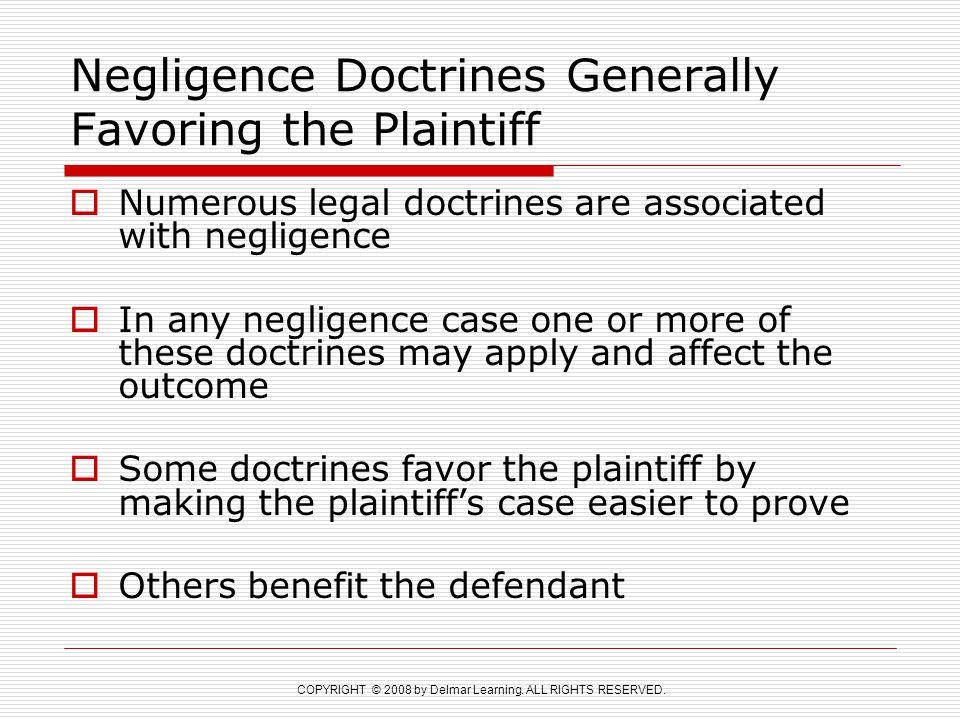 Negligence Doctrines Generally Favoring the Plaintiff