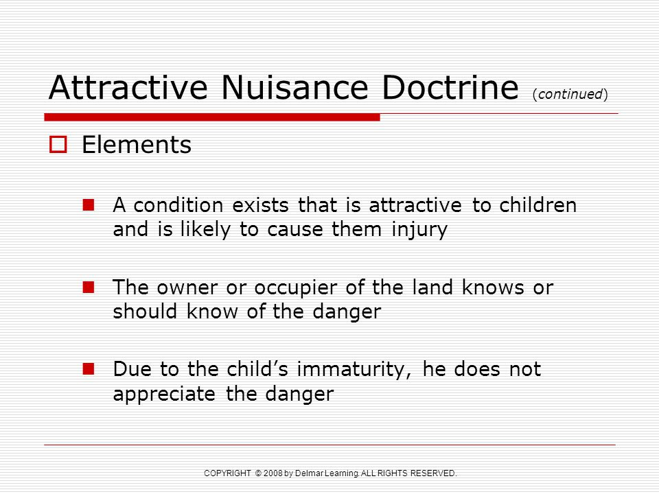 Attractive Nuisance Doctrine (continued)