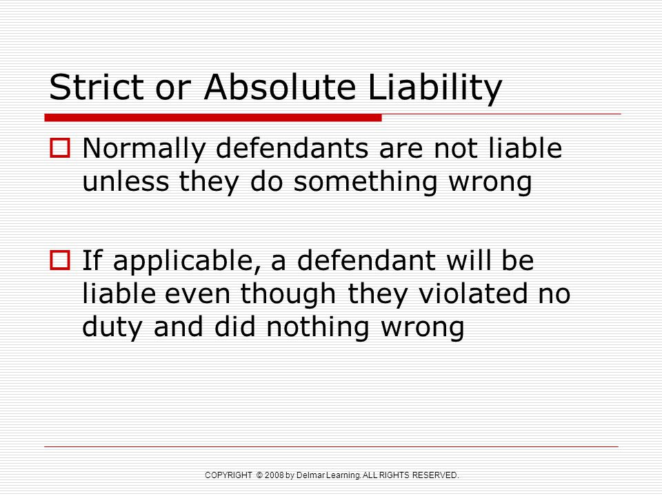 Strict or Absolute Liability