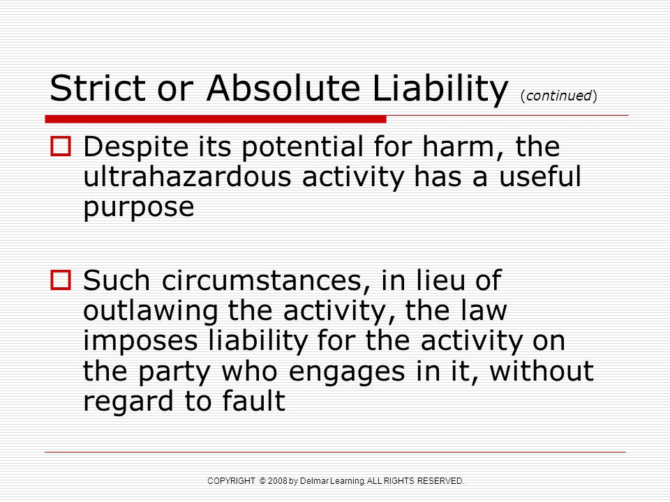Strict or Absolute Liability (continued)