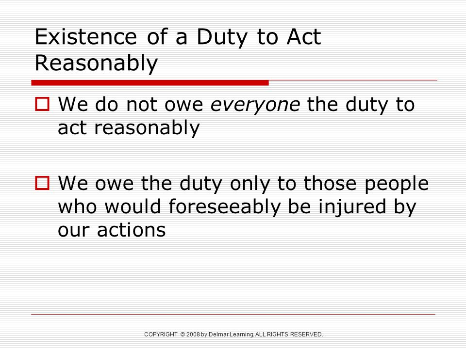 Existence of a Duty to Act Reasonably