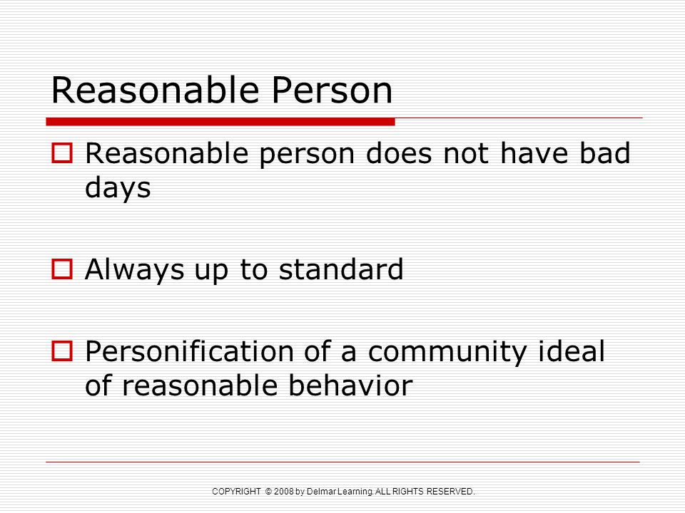 Reasonable Person Reasonable person does not have bad days