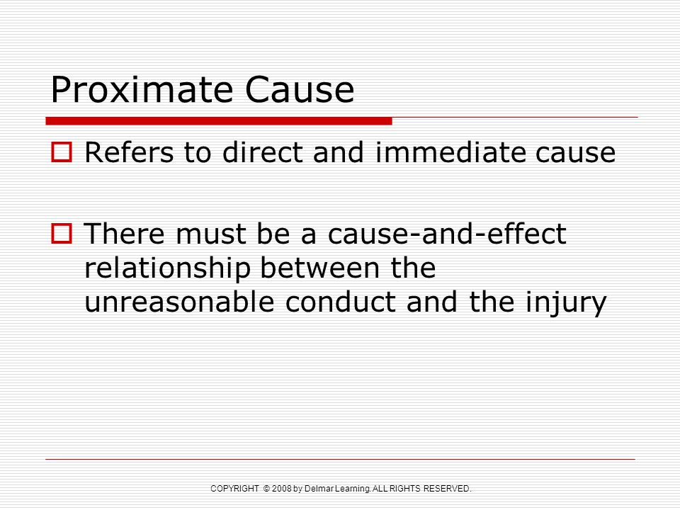 Proximate Cause Refers to direct and immediate cause