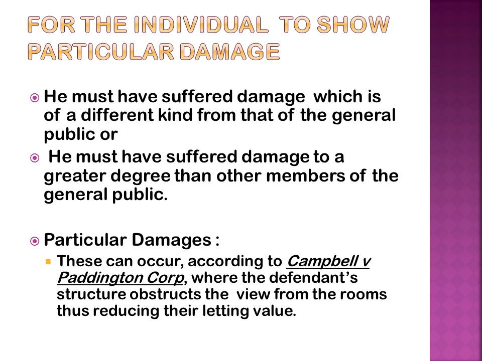 For the individual to show particular damage