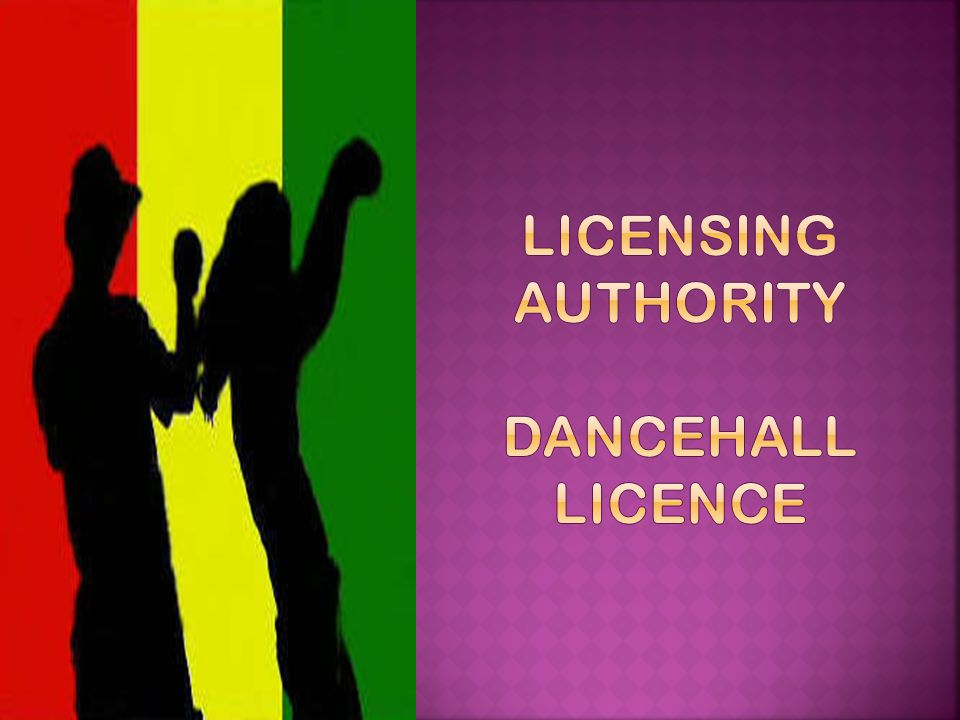 LICENSING AUTHORITY DANCEHALL LICENCE