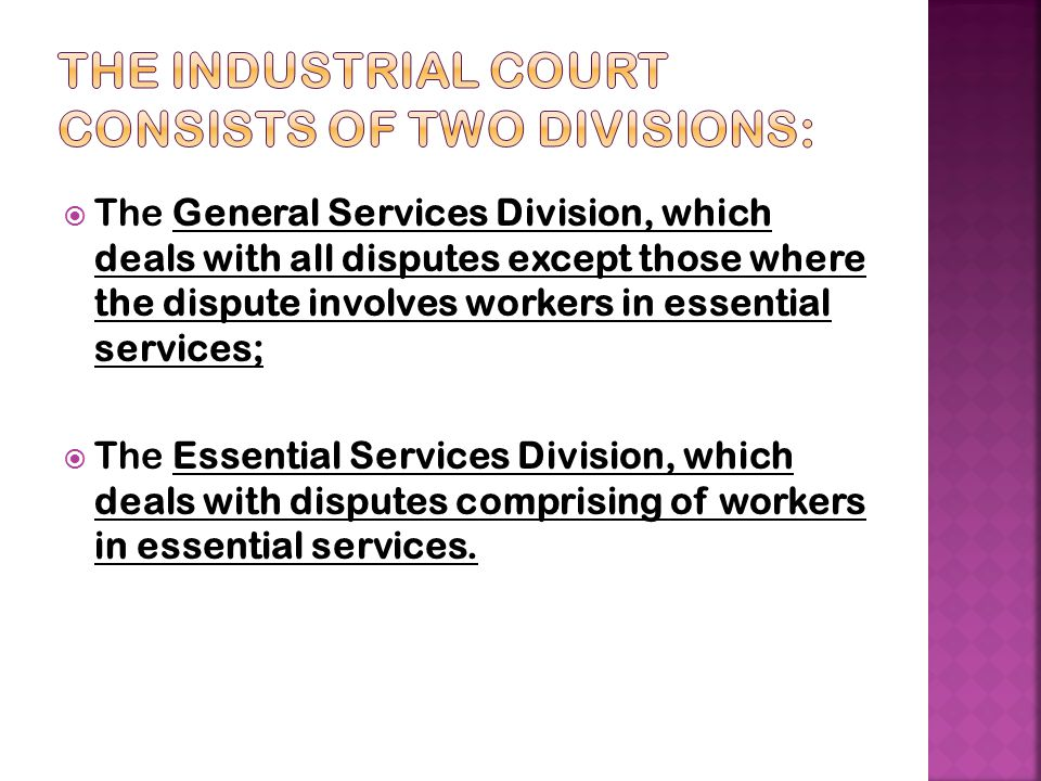 The Industrial Court consists of two divisions: