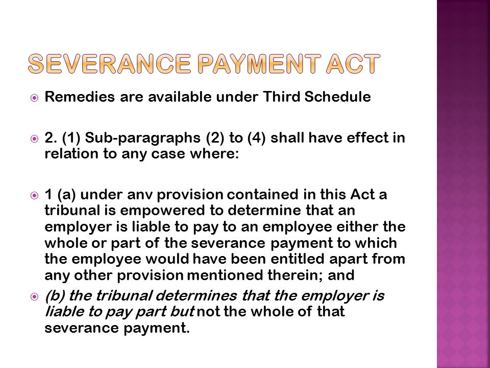 Severance Payment Act Remedies are available under Third Schedule