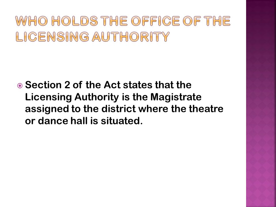 Who holds the office of the LicenSing authority