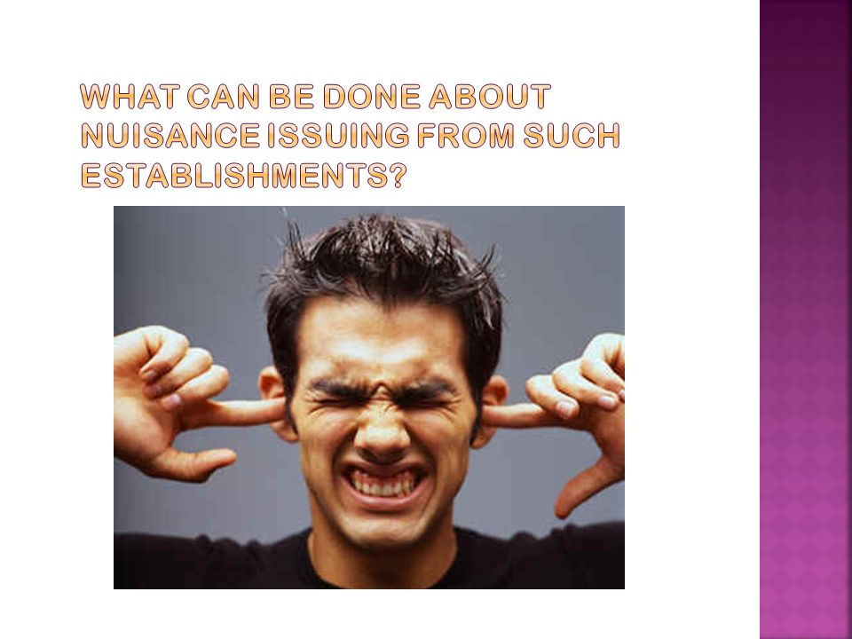 What can be done about nuisance issuing from such establishments